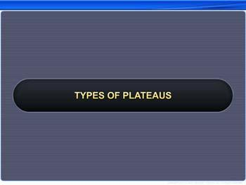 Animated video Lecture for Types of Plateaus