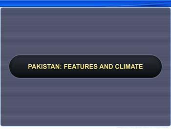 Animated video Lecture for Pakistan: Features and Climate