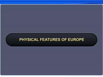 Animated video Lecture for Physical Features of Europe