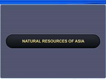 Animated video Lecture for Natural Resources of Asia