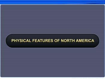 Animated video Lecture for Physical Features of North America