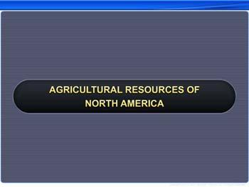 Animated video Lecture for Agricultural Resources of North America