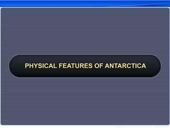 Animated video Lecture for Physical Features of Antarctica