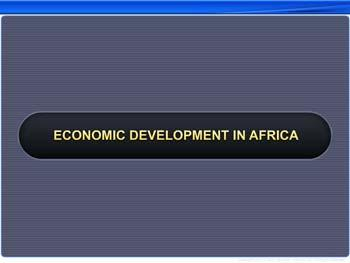 Animated video Lecture for Economic Development in Africa