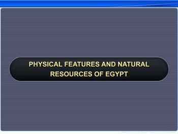Animated video Lecture for Physical Features and Natural Resources of Egypt