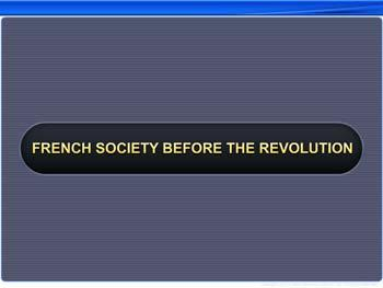 Animated video Lecture for French Society Before the Revolution