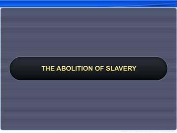 Animated video Lecture for The Abolition of Slavery