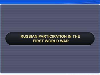 Animated video Lecture for Russian Participation in the First World War
