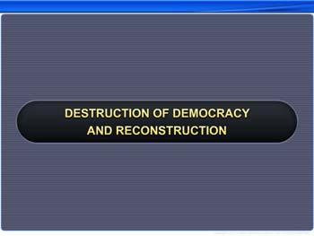 Animated video Lecture for Destruction of Democracy and reconstruction