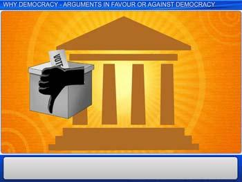Animated video Lecture for Why Democracy - Arguments In Favour or Against Democracy