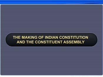 Animated video Lecture for The Making of Indian Constitution And The Constituent Assembly