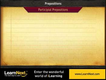 Animated video Lecture for Participial Prepositions