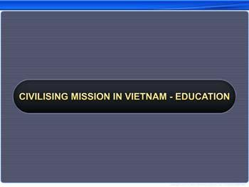 Animated video Lecture for Civilising Mission in Vietnam - Education