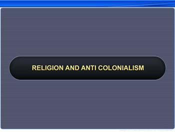 Animated video Lecture for Religion and Anti Colonialism