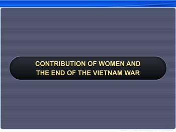 Animated video Lecture for Contribution of Women and the End of Vietnam War