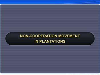 Animated video Lecture for Non-Cooperation Movement in Plantations