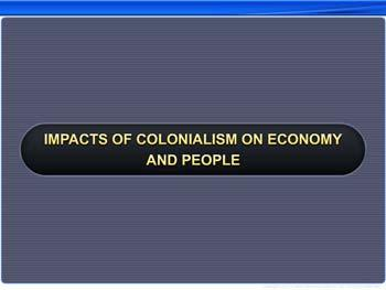 Animated video Lecture for Impacts of Colonialism on Economy and People