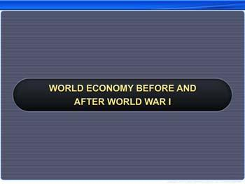 Animated video Lecture for World Economy Before and After World War 1