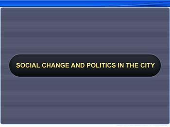 Animated video Lecture for Social change and Politics in the City