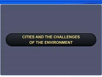 Animated video Lecture for Cities and the Challenges of the Environment