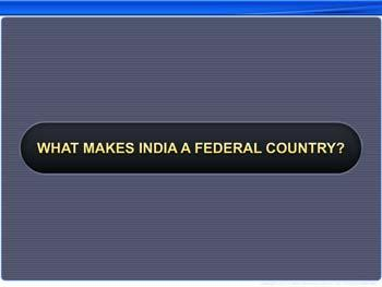 Animated video Lecture for What Makes India A Federal Country?