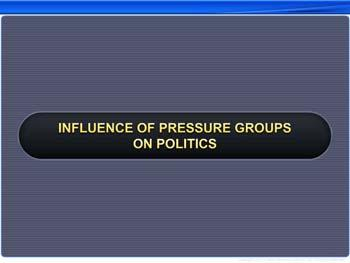 Animated video Lecture for Influence Of Pressure Groups on Politics