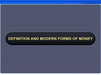 Animated video Lecture for Definition and Modern Forms of Money