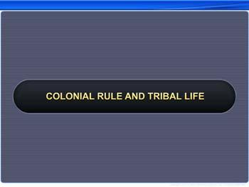 Animated video Lecture for Colonial Rule and Tribal Life