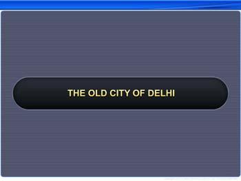 Animated video Lecture for The Old City of Delhi