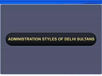 Animated video Lecture for Administration Styles of Delhi Sultans