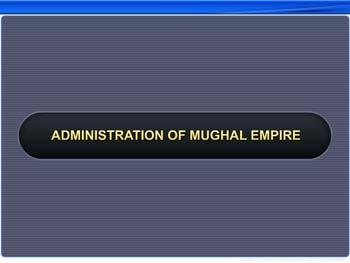 Animated video Lecture for Administration of Mughal Empire