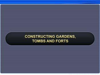 Animated video Lecture for Constructing Gardens, Tombs and Forts