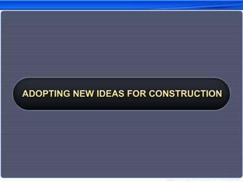 Animated video Lecture for Adopting New Ideas for Construction