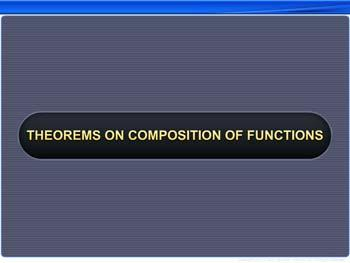 Animated video Lecture for Theorems on Composition of Functions