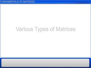 Animated video Lecture for Fundamentals of Matrices