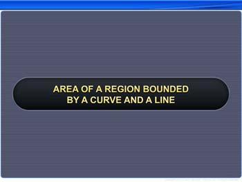 Animated video Lecture for Area of a Region Bounded by a Curve and a Line