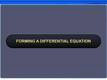 Animated video Lecture for Forming a Differential Equation