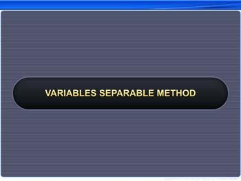 Animated video Lecture for Variables Separable Method