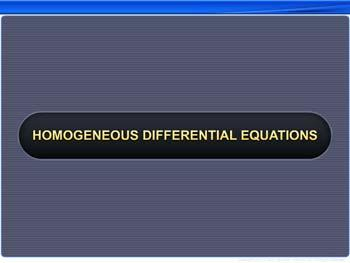 Animated video Lecture for Homogeneous Differential Equations