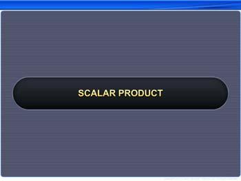 Animated video Lecture for Scalar Product