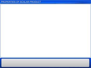 Animated video Lecture for Properties of Scalar Product