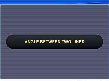 Animated video Lecture for Angle Between Two Lines