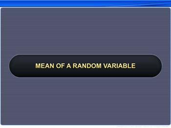 Animated video Lecture for Mean of a Random Variable