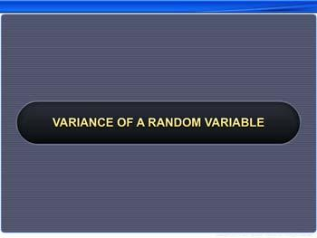 Animated video Lecture for Variance of a Random Variable