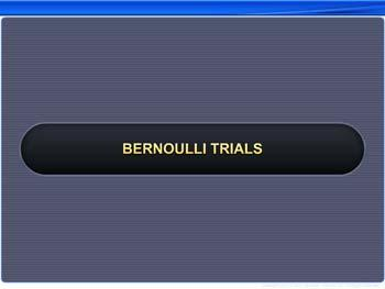 Animated video Lecture for Bernoulli Trials