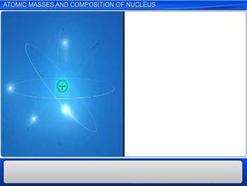 Animated video Lecture for Atomic masses and composition of Nucleus