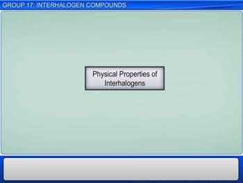 Animated video Lecture for Group 17: Interhalogen Compounds