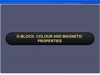 Animated video Lecture for d-Block: Colour And Magnetic Properties