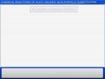 Animated video Lecture for Chemical Reactions Of Alkyl Halides: Nucleophilic Substitution