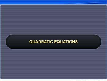 Animated video Lecture for Quadratic Equations
